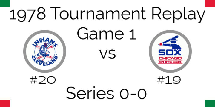 Game 1 – 1978 Tournament Replay Indians vs White Sox