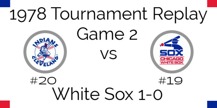 Game 2 – 1978 Tournament Replay Indians vs White Sox