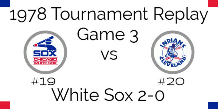Game 3 – 1978 Tournament Replay White Sox vs Indians
