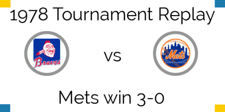 1978 Tournament Result – Mets sweep Braves