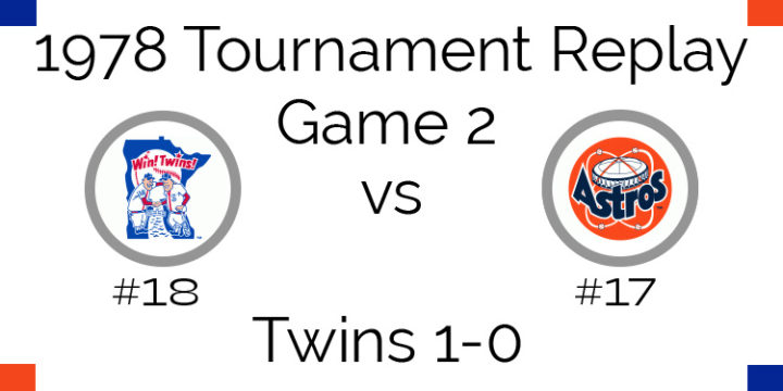 Game 2 – 1978 Tournament Replay Twins vs Astros