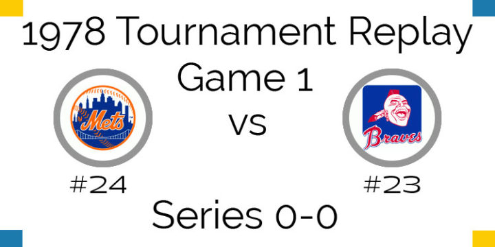 Game 1 – 1978 Tournament Replay Mets vs Braves