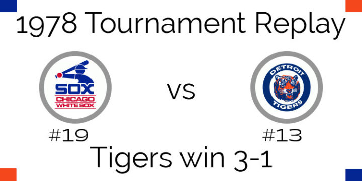 1978 Tournament Results Tigers beat White Sox 3-1