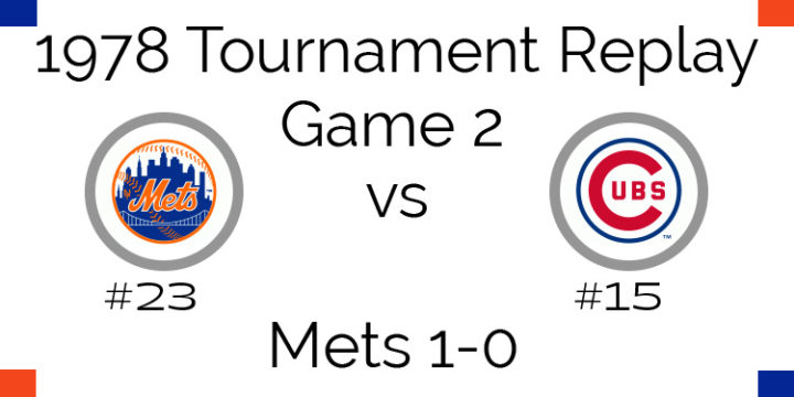 Game 2 – 1978 Tournament Mets vs Cubs