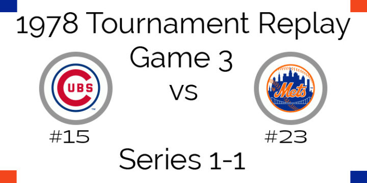 Game 3 – 1978 Tournament Cubs vs Mets