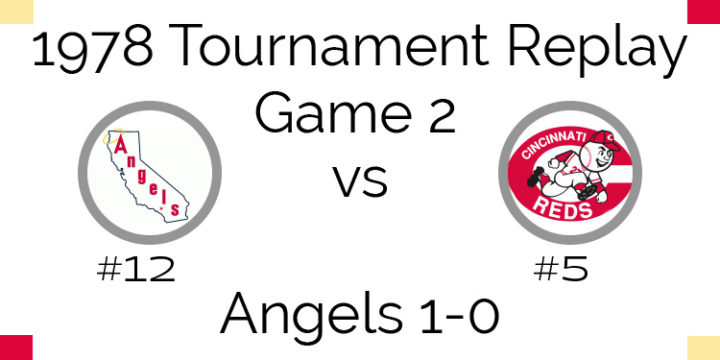 Game 2 – 1978 Tournament Replay Angels vs Reds