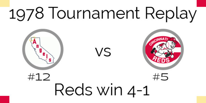 1978 Tournament Results – Reds beat Angels 4-1