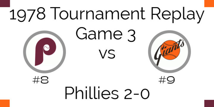 Game 3 – 1978 Tournament Replay Phillies vs Giants