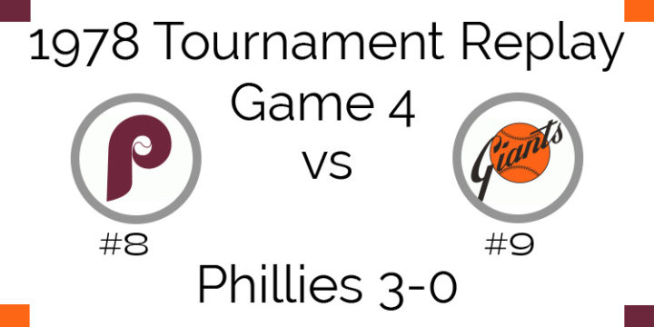 Game 4 – 1978 Tournament Replay Phillies vs Giants