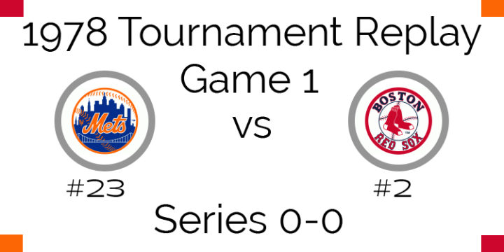 Game 1 – 1978 Tournament Replay Mets vs Red Sox