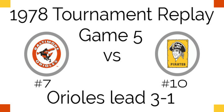 Game 5 – 1978 Tournament Replay Orioles vs Pirates