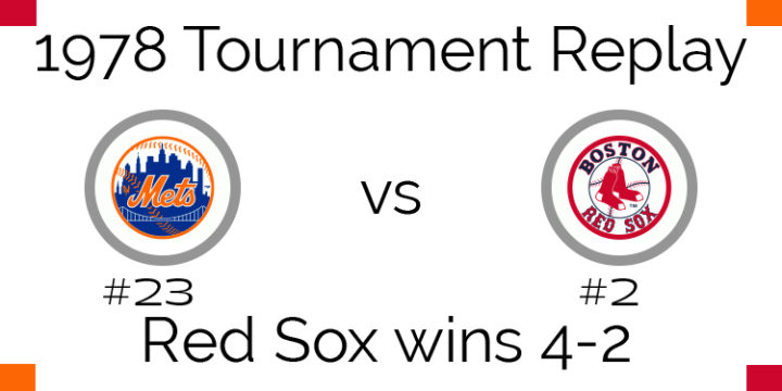1978 Tournament Results – Red Sox beat Mets 4-2