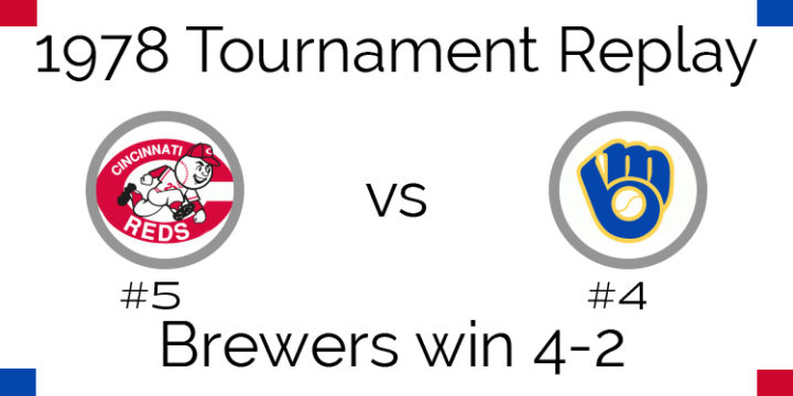 1978 Tournament Results – Brewers beat Reds 4-2