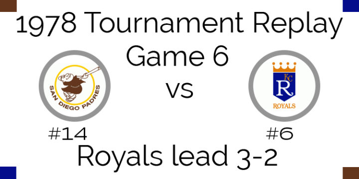 Game 6 – 1978 Tournament Replay Padres vs Royals