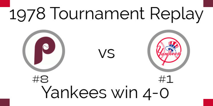 1978 Tournament Results – Yankees beat Phillies 4-0