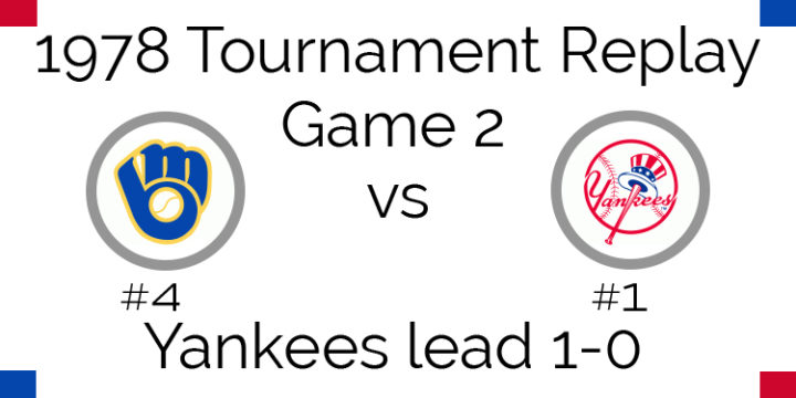 Game 2 – 1978 Tournament Replay Brewers vs Yankees