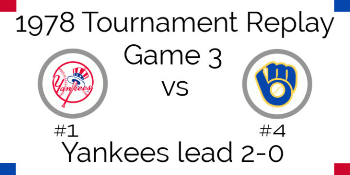 Game 3 – 1978 Tournament Replay Yankees vs Brewers