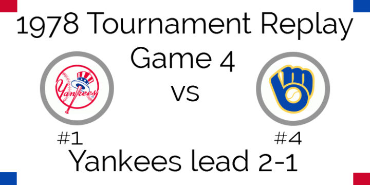 Game 4 – 1978 Tournament Replay Yankees vs Brewers