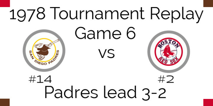 Game 6 – 1978 Tournament Replay Padres vs Red Sox
