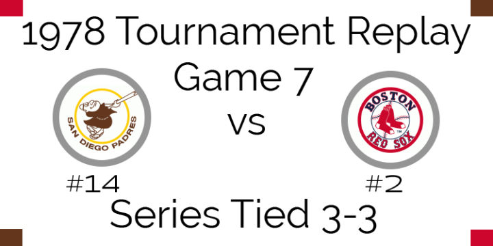 Game 7 – 1978 Tournament Replay Padres vs Red Sox