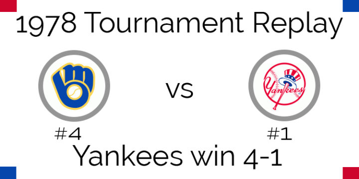 1978 Tournament Results – Yankees beat Brewers 4-1