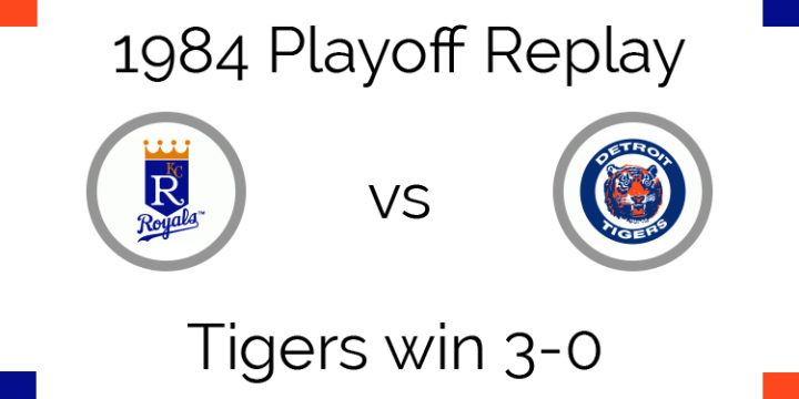 1984 Playoff Replay – ALCS – Tigers sweep Royals 3-0