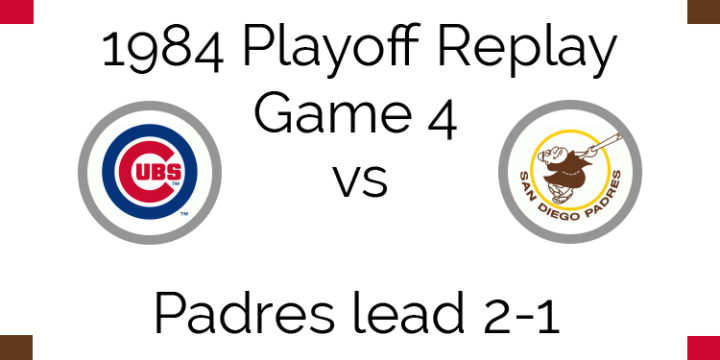 1984 Playoff Replay – NLCS Game 4 – Cubs vs Padres