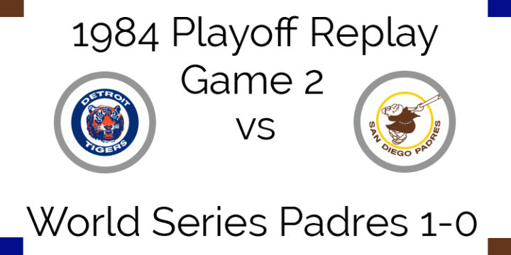1984 Playoff Replay – World Series Game 2 – Tigers at Padres
