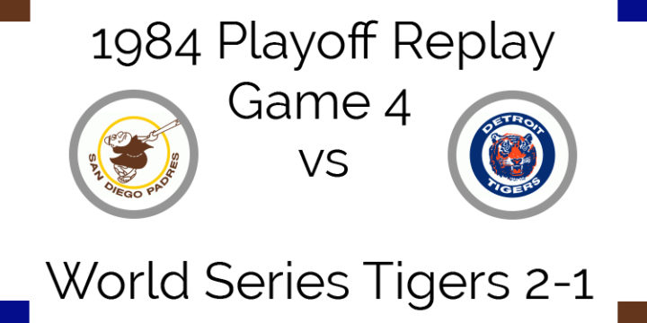1984 Playoff Replay – World Series Game 4 – Padres at Tigers
