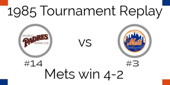 1985 Tournament Results – Mets beat Padres 4-2