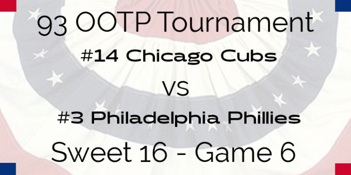 Out Of The Park 1993 Tournament – Game 6 – 14 Chicago Cubs vs 3 Philadelphia Phillies