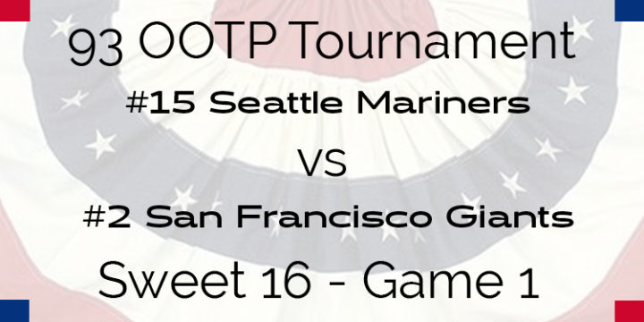 Out Of The Park 1993 Tournament – Game 1 – 15 Seattle Mariners vs 2 San Francisco Giants