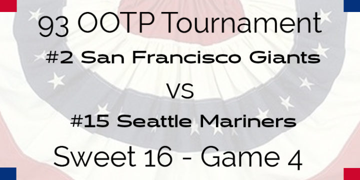 Out Of The Park 1993 Tournament – Game 4 –  2 San Francisco Giants vs 15 Seattle Mariners