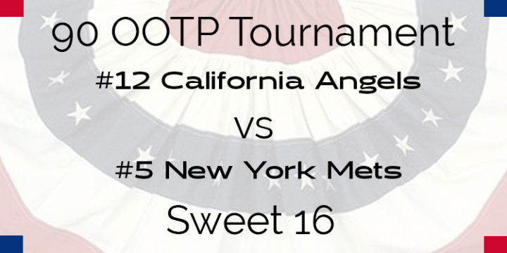 Out Of The Park 1990 Tournament – Sweet 16 – Angels vs Mets