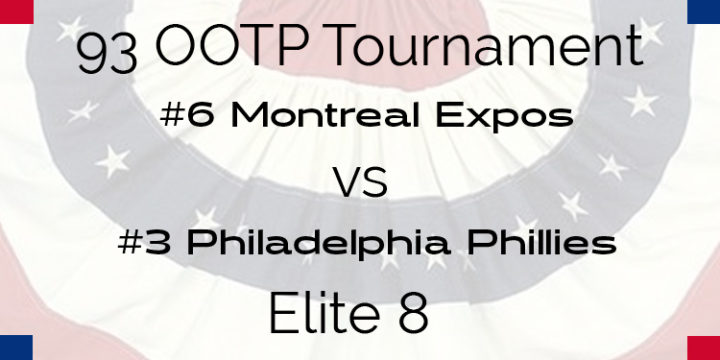 Out Of The Park 1993 Tournament – Elite 8 – Phillies vs Expos