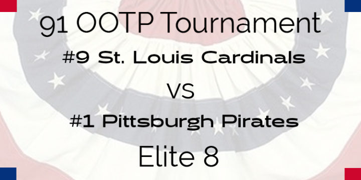 Out Of The Park 1991 Tournament – Elite 8 – Cardinals vs Pirates