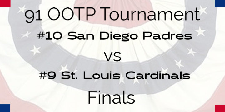 Out Of The Park 1991 Tournament – Finals – Padres vs Cardinals