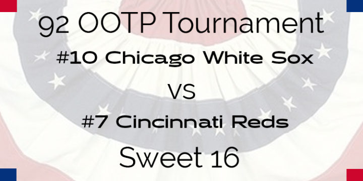 Out Of The Park 1992 Tournament – Sweet 16 – White Sox vs Reds