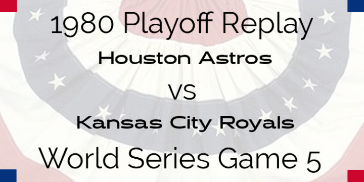 1980 Playoff Replay – World Series – Astros at Royals – Game 5